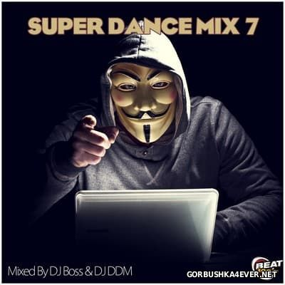 Super Dance Mix vol 7 [2017] by DJ DDM & DJ Ridha Boss