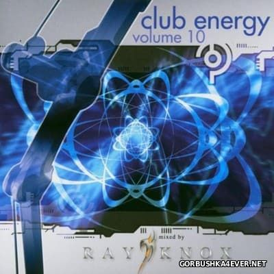 Club Energy vol 10 [2005] Mixed By Ray Knox