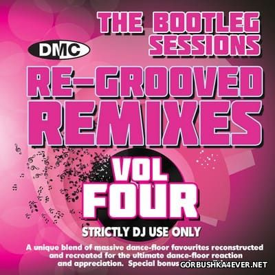 [DMC] Re-Grooved Remixes vol 4 (The Bootleg Session) [2017]