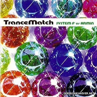 System F vs Armin - TranceMatch [2000] Mixed by Armin van Buuren