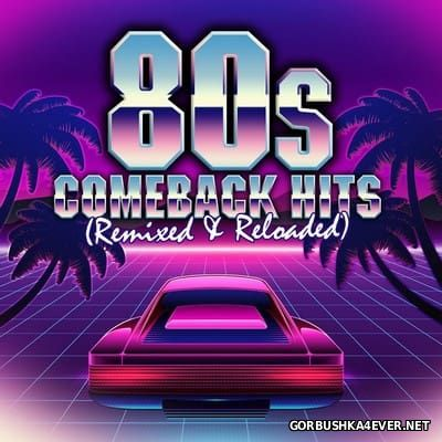 80s Comeback Hits - Remixed & Reloaded [2017]