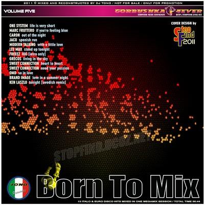 DJ Tono - Born To Mix volume 05 [2011]