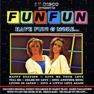 Fun Fun - Have Fun! & More... [2006]