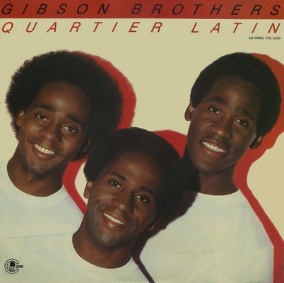 Gibson Brothers - Quartier Latin [1981]