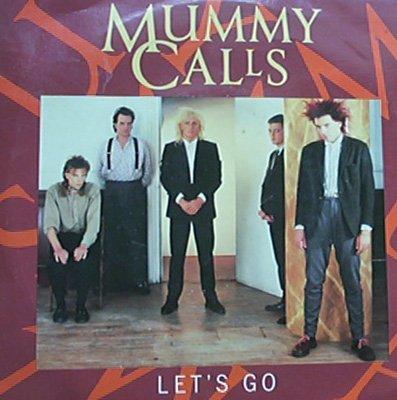 Mummy Calls - Let's Go [1986]