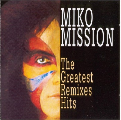 Miko Mission - The Greatest Remixes Hits [1998]