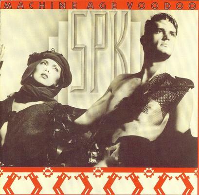 SPK - Machine Age Voodoo [1985]