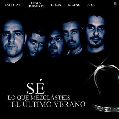 Se Lo Que Mezclasteis El el ultimo Verano Mix [2007]