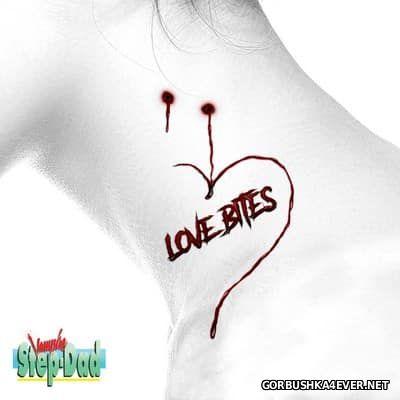 Vampire Step-Dad - Love Bites [2017]