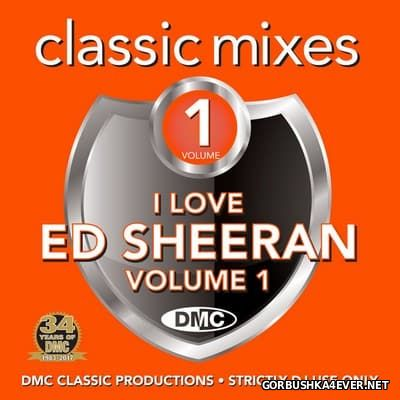 [DMC] Classic Mixes - I Love Ed Sheeran vol 1 [2017]