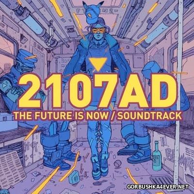2107AD - The Future Is Now [2017]