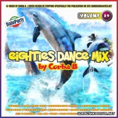 Eighties Dance Mix vol 19 by Corba B