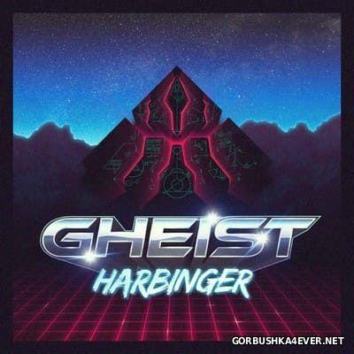 Gheist - Harbinger [2017]