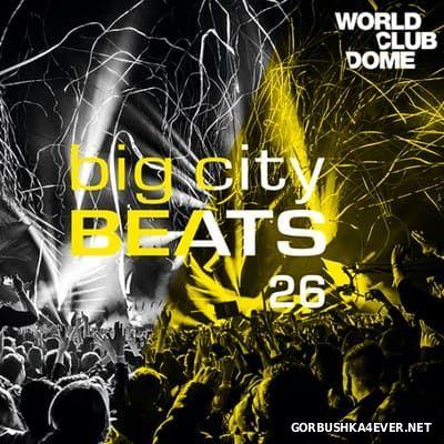 Big City Beats vol 26 (World Club Dome Edition) [2017] / 3xCD