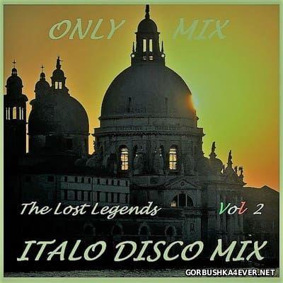 Italo Disco - The Lost Legends Mix vol 2 [2017]