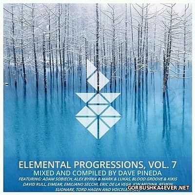 Elemental Progressions vol 7 [2017] Mixed by Dave Pineda