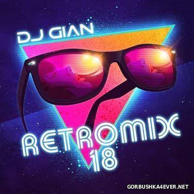 DJ GIAN - RetroMix vol 18 [2017]