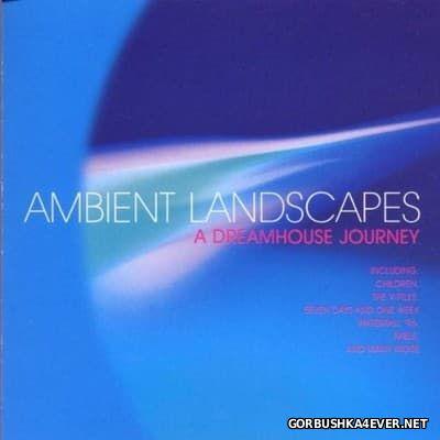 Dreamland - Ambient Landscapes A Dreamhouse Journey [1998]