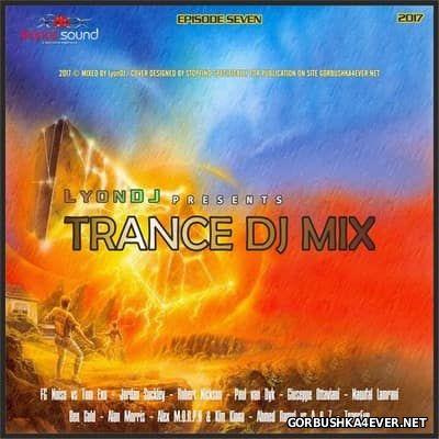 LyonDJ - Trance DJ Mix 2017.7