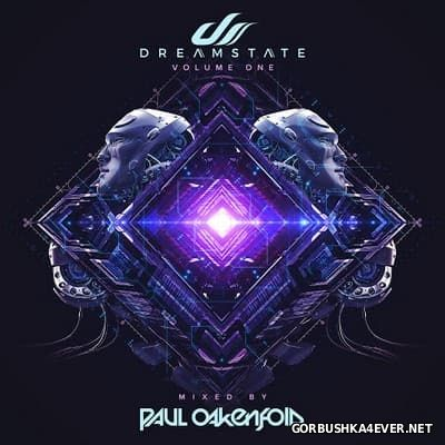 Dreamstate - Volume One [2017] Mixed By Paul Oakenfold