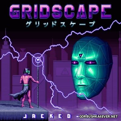 Gridscape - Jacked-In [2017]
