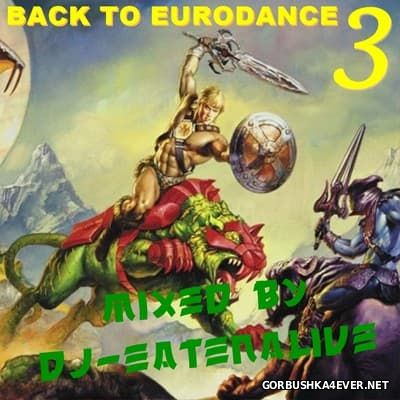 DJ Eatenalive - Back To Eurodance III [2017]