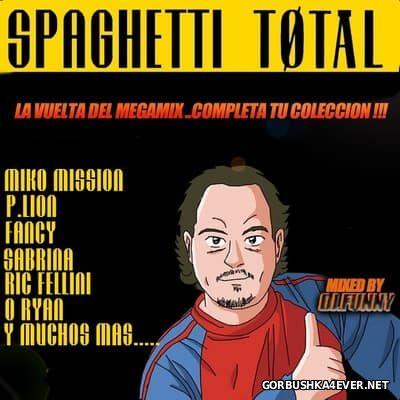 DJ Funny - Spaghetti Total [2017] ReWork Edition