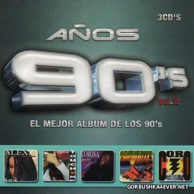 [Contrasena Records] Anos 90's - El Mejor Album De Los 90's vol 2 [2005] / 3xCD