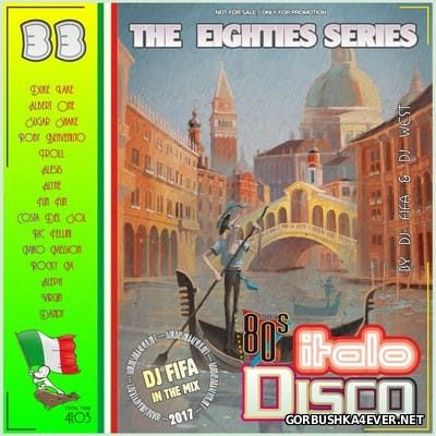 [The Eighties Series] ItaloDisco Mix vol 33 [2017] by DJ Fifa
