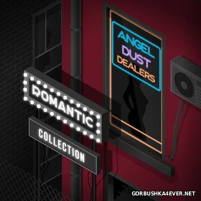 Angel Dust Dealers - Romantic Collection [2016]