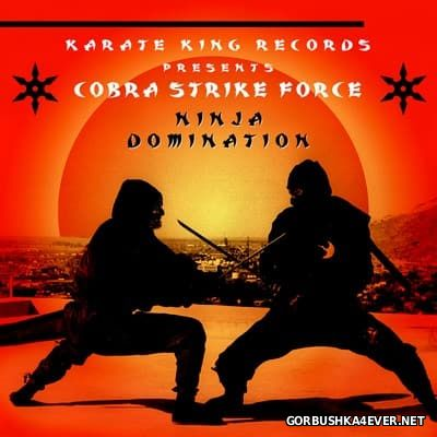 Cobra Strike Force - Ninja Domination [2017]