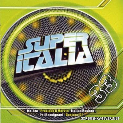 Super Italia - Future Sounds Of Italo Dance vol 33 [2009]
