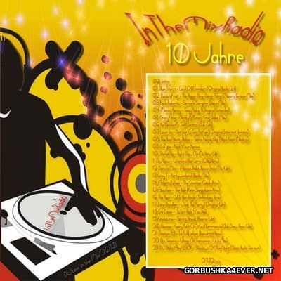 10 Years Anniversary InTheMixRadio Dance Mix [2010]