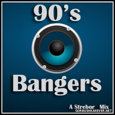 90's Bangers Mix [2017] by Strebor