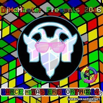DJ Mc Master - Dance (Mc)Master (Short)Mix vol 14 [2016]