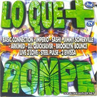 [Boy Records] Lo Que + Rompe [1997] / 2xCD