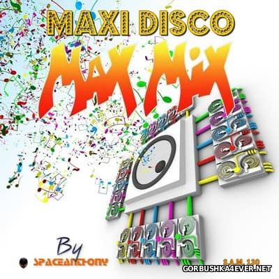 Maxi Disco Max Mix [2017] by SpaceAnthony