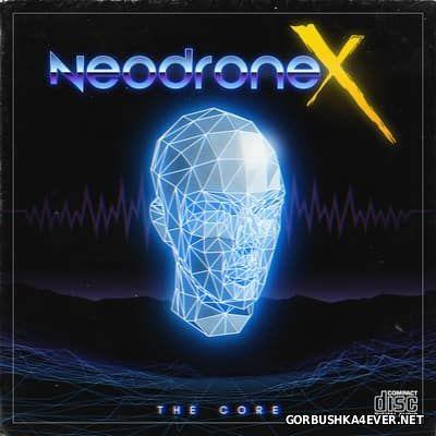 NeodroneX - The Core [2016]