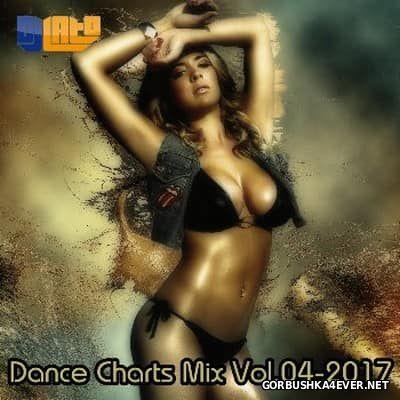 DJ LaTo - Dance Charts Mix vol 04 [2017]