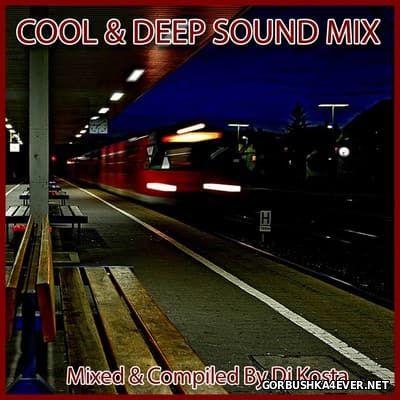 DJ Kosta - Cool & Deep Sound Mix [2017]