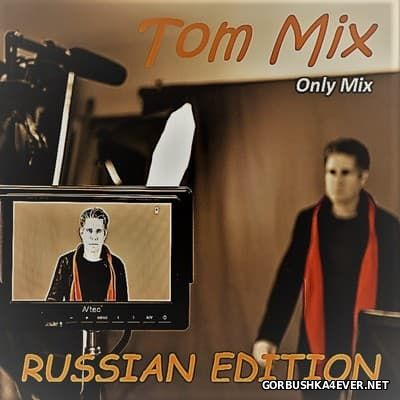 Only Mix - Tom Mix (Russian Edition) [2017]