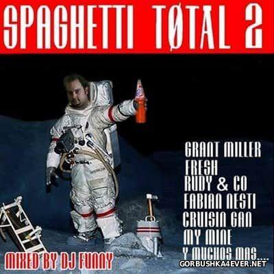 DJ Funny - Spaghetti Total 2 [2017] ReWork Edition