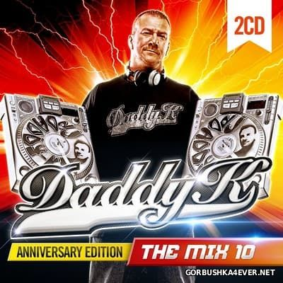 Daddy K The Mix 10 [2017] / 2xCD / Anniversary Edition