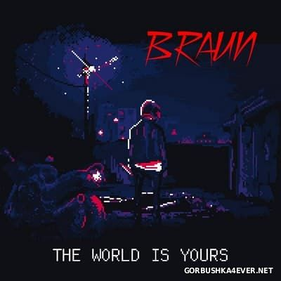 Braun - The World Is Yours [2016]