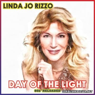 Linda Jo Rizzo - Day Of The Light (80's Reloaded) [2017]