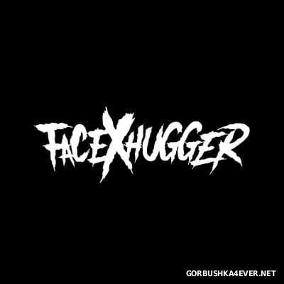 FacexHugger - FacexHugger [2017]