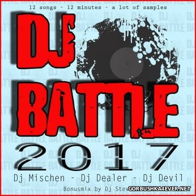 Mix Battle 2017 by DJ Dealer, DJ Devil, DJ Mischen & DJ Steve