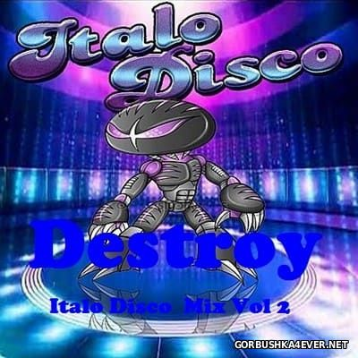 Destroy - Italo Disco Mix 2017.2