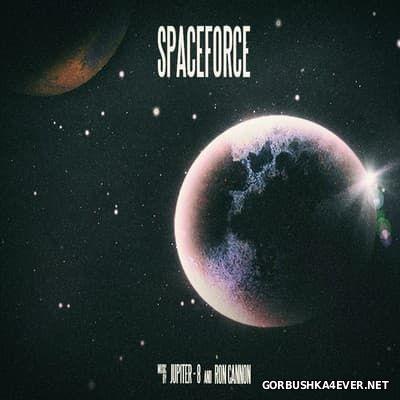 Ron Cannon & Jupiter-8 - Spaceforce [2014]