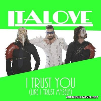 Italove - I Trust You (Like I Trust Myself) [2017]